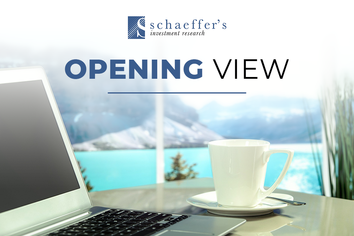 Schaeffer's Opening View Daily Newsletter